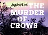 Janet Cardiff & George Bures Miller. The Murder of Crows, w. DVD