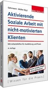 Aktivierende Soziale Arbeit mit nicht-motivierten Klienten