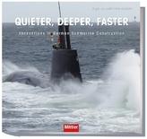 Quieter, deeper, faster