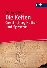 Die Kelten - Geschichte, Kultur und Sprache