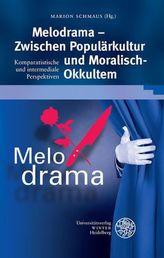 Melodrama - Zwischen Populärkultur und 'Moralisch-Okkultem'