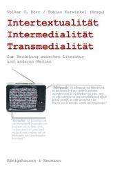 Intertextualität, Intermedialität, Transmedialität