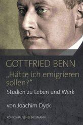 Gottfried Benn. 'Hätte ich emigrieren sollen?'