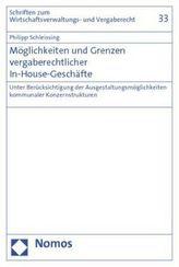 Möglichkeiten und Grenzen vergaberechtlicher In-House-Geschäfte