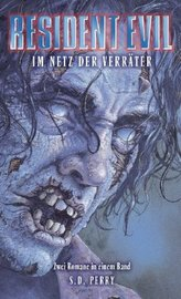 Resident Evil, Im Netz der Verräter. Sammelbd.3