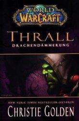 World of Warcraft, Thrall - Drachendämmerung