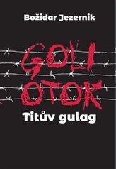 Goli otok – Titův gulag