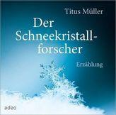 Der Schneekristallforscher, 2 Audio-CDs