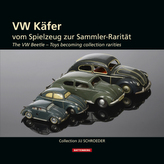 VW-Käfer - Vom Spielzeug zur Sammler - Rarität. The VW Beetle - Toys becoming collection rarities. Deutsch-Englisch
