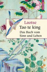 Tao te king, Das Buch des alten Meisters vom Sinn und Leben