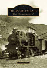 Die Moseltalbahn - Das 'Saufbähnchen'