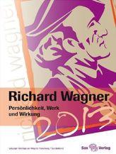 Richard Wagner. Persönlichkeit, Werk und Wirkung