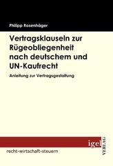 Vertragsklauseln zur Rügeobliegenheit nach deutschem und UN-Kaufrecht