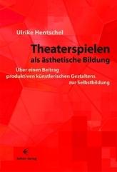 Theaterspielen als ästhetische Bildung