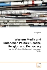 Western Media and Indonesian Politics: Gender, Religion and Democracy