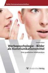Werbepsychologie - Bilder als Kommunikationsmittel