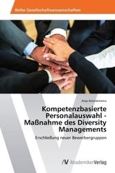 Kompetenzbasierte Personalauswahl - Maßnahme des Diversity Managements