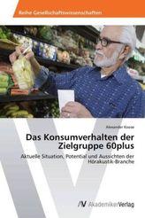 Das Konsumverhalten der Zielgruppe 60plus