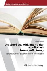 Die elterliche Ablehnung der schulischen Sexualaufklärung