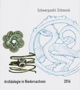 Archäologie in Niedersachsen. Bd.19/2016