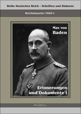 Prinz Max von Baden. Erinnerungen und Dokumente. Bd.1