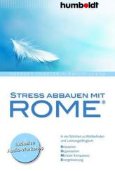Stress abbauen mit ROME®, m. Audio-CD