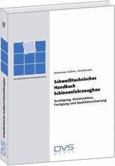 Schweißtechnisches Handbuch Schienenfahrzeugbau