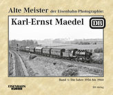 Alte Meister der Eisenbahn-Photographie: Karl-Ernst Maedel. Bd.1