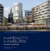 HafenCity Hamburg. Das erste Jahrzehnt