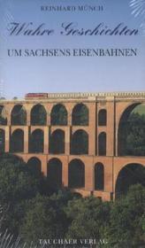 Wahre Geschichten um Sachsens Eisenbahnen