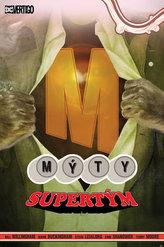 Mýty 16 - Supertým