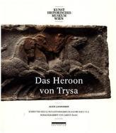 Das Heroon von Trysa - Ein Denkmal in Lykien zwischen Ost und West. Bd.1