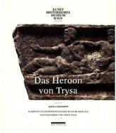 Das Heroon von Trysa - Ein Denkmal in Lykien zwischen Ost und West. Bd.2
