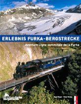 Erlebnis Furka-Bergstrecke. Aventure Ligne sommitale de la Furka