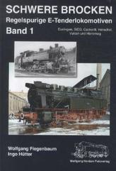 Schwere Brocken. Regelspurige E-Tenderlokomotiven. Bd.1
