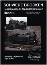 Schwere Brocken. Regelspurige E-Tenderlokomotiven. Bd.2