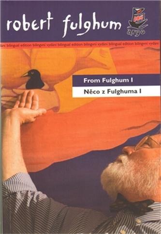 Něco z Fulghuma I From Fulghum I