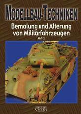Modellbau-Techniken, Bemalung und Alterung von Militärfahrzeugen. Tl.2