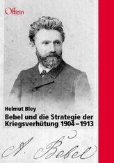 Bebel und die Strategie der Kriegsverhütung 1904-1913
