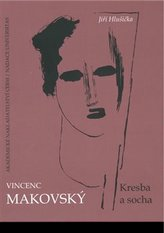 Vincenc Makovský: Kresba a socha