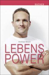 Lebenspower. Fitness, Ernährung, Mentale Power
