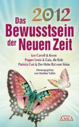 2012, Das Bewusstsein der Neuen Zeit