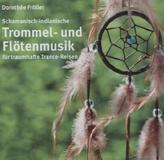 Schamanisch-indianische Trommel- und Flötenmusik für traumhafte Trance-Reisen, 1 Audio-CD