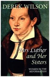 Mrs Luther and Her Sisters