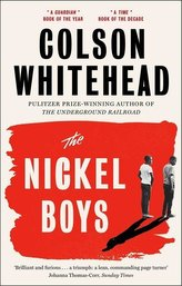 The Nickel Boys : Winner of the Pulitzer Prize for Fiction 2020