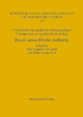 7. Symposium zur Königsideologie / 7th Symposium on Egyptian Royal Ideology: Royal versus Divine Authority