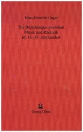 Die Beziehungen zwischen Musik und Rhetorik im 16.-18. Jahrhundert