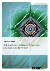 Frühkindlicher Autismus. Symptome, Ursachen und Therapien