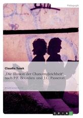 'Die Illusion der Chancengleichheit' nach P.F. Bourdieu und J.C. Passeron