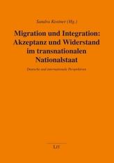 Migration und Integration: Akzeptanz und Widerstand im transnationalen Nationalstaat